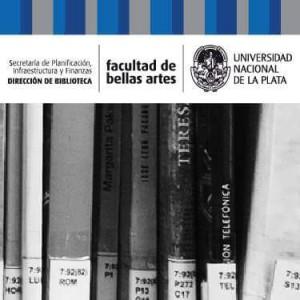 """Universidad Nacional de La Plata. Facultad de Bellas Artes - Biblioteca """"Fernán Félix de Amador"""""""